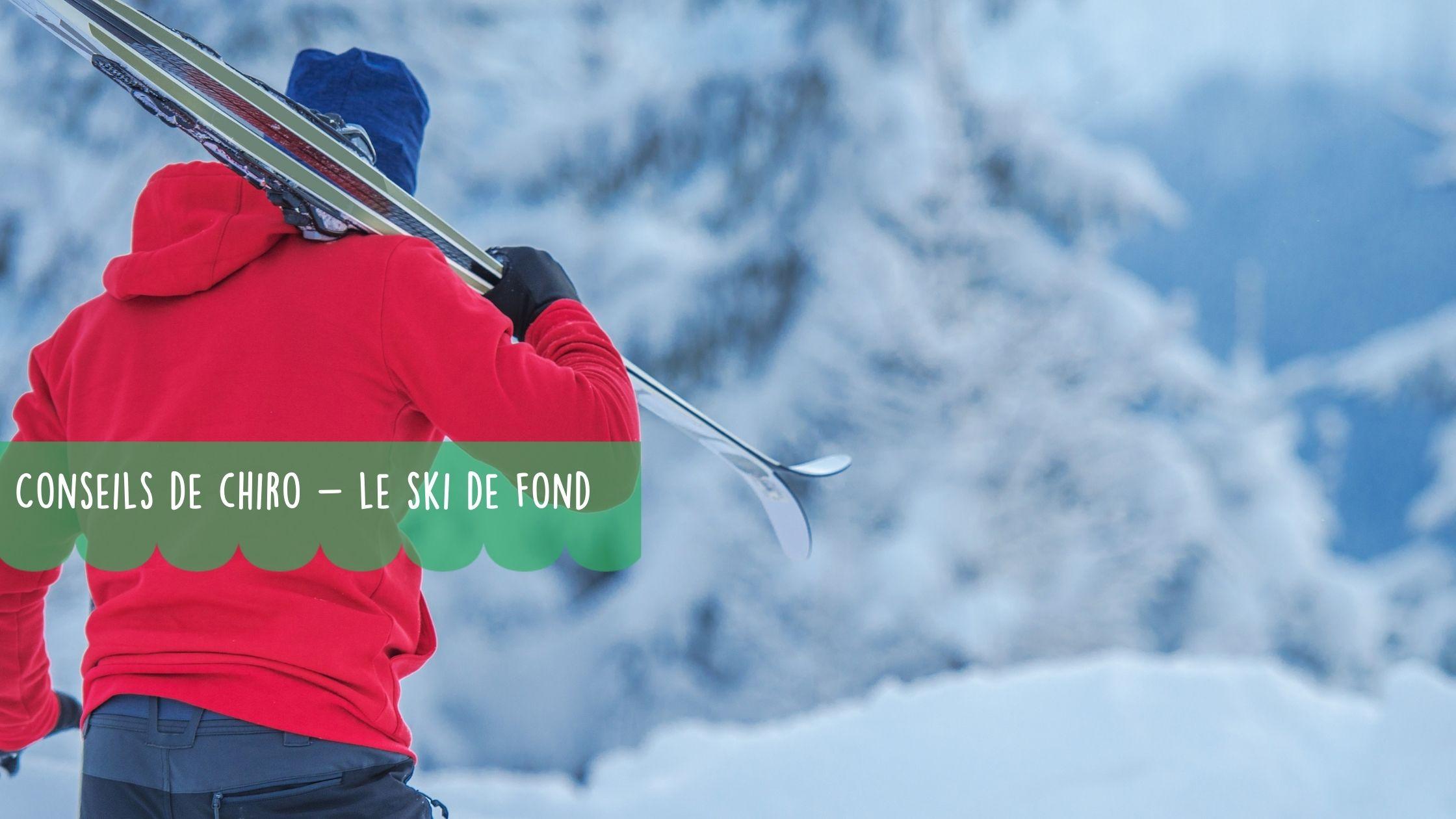 Conseils chiro de Ahuntsic sur le ski de fond